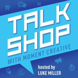 25. The Calm Before The Storm  | Talk Shop with Luke Miller