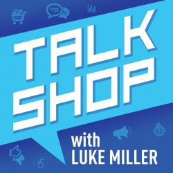 12. Fake It 'Til You Make It | Talk Shop with Luke Miller